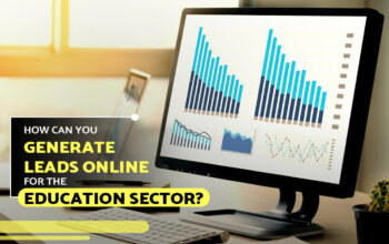 How Can You Generate Leads Online For The Education Sector?